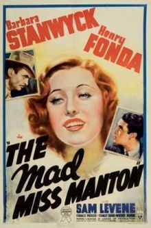 The Mad Miss Manton,1938 RKO film starring #BarbaraStanwyck as Melsa Manton, a wealthy debutante; #HenryFonda as Peter Ames, editor of The Morning Clarion and #SamLevene as Lieutenant Mike Brent, an inquisitive police detective, left.