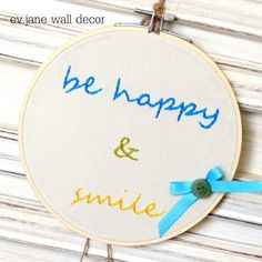 Be Happy & Smile Embroidery Hoop Art / 6.8'' by evjanewalldecor