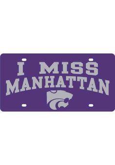 K-State Wildcats I MIss Manhattan Purple Car Accessory License Plate Purple Kansas State University, Kansas State Wildcats, Alma Mater, Picture Quotes, Slogan, My Love, Car Accessories, Wabash Cannonball