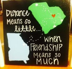 DIY: Canvas for college students! Great friendship quote when distance come between you and your friends you made in college!