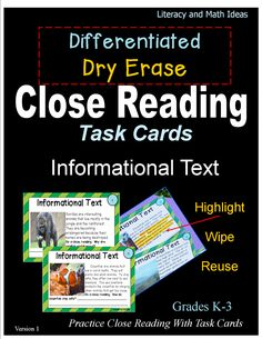 DIfferentiated Dry Erase Close Reading Task Cards for Informational Text~ Students practice close reading on the task cards. Highlight supporting details, wipe off the task card, and then reuse. The blank lines on each card enable students to write their complete answer on the card. This is a great way for students to practice close reading skills in a literacy center.