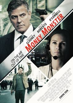 Money Monster (2016)(w) Crime Drama Thriller. Financial TV host Lee Gates and his producer Patty are put in an extreme situation when an irate investor takes over their studio.