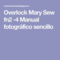 Overlock Mary Sew fn2 -4 Manual fotográfico sencillo