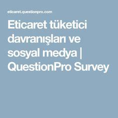 Eticaret tüketici davranışları ve sosyal medya | QuestionPro Survey