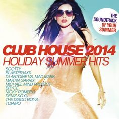 Club House 2014/Holiday Summer Hits - Club House 2014/Holiday Summer Hits