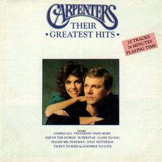 The Carpenters - All kids loved the Carpenters, right?