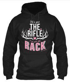 Hoodie: He's Got The Rifle I've Got The Rack