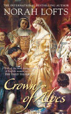 Crown of Aloes: Norah Lofts: 9780752444697: Amazon.com: Books