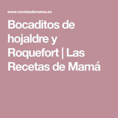 Bocaditos de hojaldre y Roquefort | Las Recetas de Mamá
