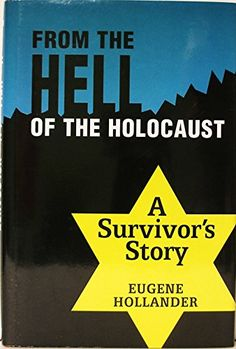 From the Hell of the Holocaust: A Survivor's Story Ktav P... https://www.amazon.com/dp/0881256870/ref=cm_sw_r_pi_awdb_x_Aqi-zb16YK6ZB