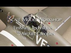 Finishing Techniques for Model Aircraft Canopies Modeling Techniques, Model Hobbies, Canopies, Scale Models, Planes, Aircraft, It Is Finished, Toys, Youtube