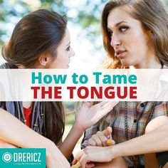 Learning to tame the tongue may not be as easy as you may think. It's impossible to do in the flesh, but in Christ ALL things are possible!
