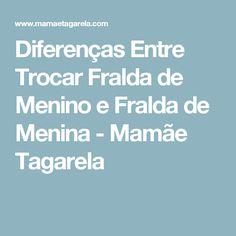Diferenças Entre Trocar Fralda de Menino e Fralda de Menina - Mamãe Tagarela