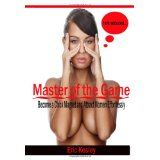Master of the Game: Become a Chick Magnet and Attract Women Effortlessly (Paperback)By Eric Kesley