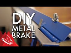 Simple Sheet Metal Brake: No Welding - All