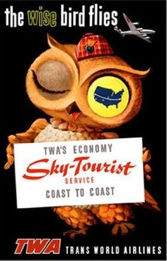 1950's The Wise Bird Flies Owl TWA Sky Tourist Airlines Vintage Travel Poster AGE: c. 1950's CONDITION: A, Linen Mounted, beautiful condition. Printer's Mark: Marked Litho in U.S.A. 52-5 EL, bottom ri