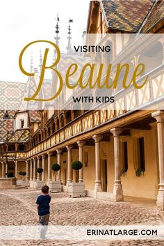 The heart of Burgundy wine country is a lovely place to explore with small people.