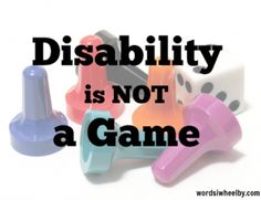 Playing Disabled is Never Cool - Words I Wheel By