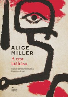 Könyv: A test kiáltása (Alice Miller) Virginia Woolf, Marcel, Alice, Movie Posters, Film Poster, Popcorn Posters, Billboard, Film Posters