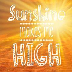 Sunshine makes me high