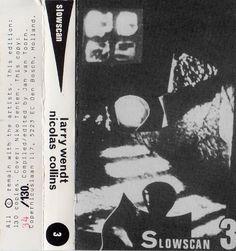 Larry Wendt / Nicolas Collins - Slowscan Vol. 3 (Cassette) at Discogs