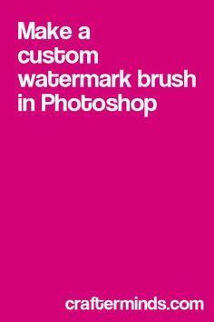 How to make custom watermark brushes in photoshop #blogging