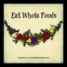 Eat Whole Foods
