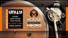 Alle Infos hier: www.facebook.com/events/168937270411147/  Samstag House Kitchen @ Mikro Bar & Club Köln mit UniTy all night long!