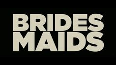 Bridesmaids 2011 trailer title