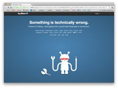 Oh my god, the Robot Revolution has begun! Twitter's fail whale has been replaced by the failbot!