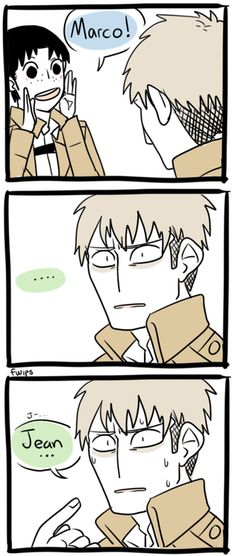 "What if Marco said ""Marco!"" To Jean hoping he'd say Polo but Jean gets confused and says Jean instead - Attack on Titan"