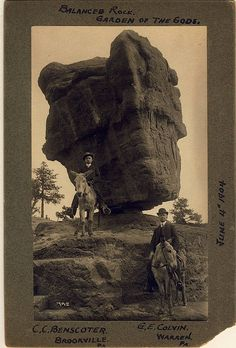 C.C.Ben. Garden of the Gods C.C.Benscoter [Brookville Pa] and G.E. Colvin [Warren, Pa.] June 4, 1904 at Balanced Rock , Garden of the Gods. This is my great-grandfather and his friend. What a character he must have been. His personality comes through his photographs and letters almost as a force of Nature.