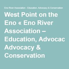 West Point on the Eno « Eno River Association – Education, Advocacy & Conservation
