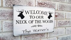 """Country Home Decor, Rustic hunting wecome sign """"Welcome to our Neck of the Woods"""" customized name sign, personalized, cabin lake house sign by deSignsOfExpression on Etsy https://www.etsy.com/listing/201548558/country-home-decor-rustic-hunting-wecome"""