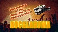 Adventures Of The Boondocking Photographer: Rocklahoma! Link to the article: http://thethrillsociety.com/adventures-of-the-boondocking-photographer-rocklahoma/ #boondock #boondocking #truckcamper #truckcamping