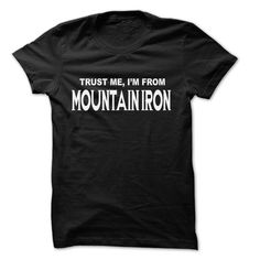 (Tshirt Popular) Trust Me I Am From Mountain Iron 999 Cool From Mountain Iron City Shirt [TShirt 2016] Hoodies Tee Shirts