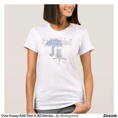 Cute Funny Add Text It All Stitched Cat Umbrella T-Shirt