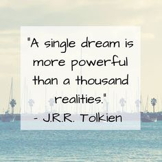 """Dream big! """"A single dream is more powerful than a thousand realities."""" - J.R.R. Tolkien #unitedweightloss #motivation #dreambig #fittip #health #wellness #wellbeing #loseweight"""