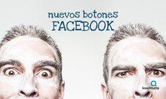 Nuevos botones en #Facebook. #RedesSociales