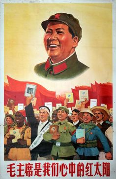 The President Mao is the red sun in our hearts.
