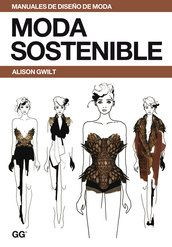 Moda sostenible - Alison Gwilt - Editorial Gustavo Gili