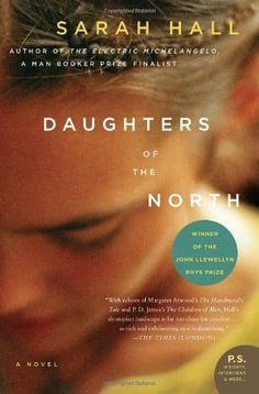 "Read ""Daughters of the North A Novel"" by Sarah Hall available from Rakuten Kobo. In this stunning novel, Sarah Hall imagines a new dystopia set in the not-too-distant future. England is in a state of e. Books You Should Read, Books To Read, My Books, Reading Lists, Book Lists, Reading Books, Thought Catalog, Book Nooks, Book Nerd"