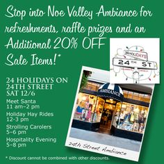 Stop by Noe Valley Ambiance during the 24 Holidays on 24th Street Festivities Sat 12/6 for an Additional 20% Off Sale Items, refreshments and raffle prizes with the chance to win one of three Swag Bags all day long!