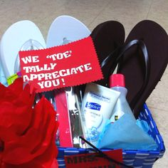 I like the saying. Teacher Appreciation Gift #2! Pedicure basket :)