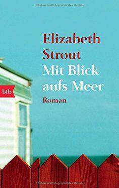 Mit Blick aufs Meer: Roman von Elizabeth Strout http://www.amazon.de/dp/344274203X/ref=cm_sw_r_pi_dp_UNsJvb1EE73AX
