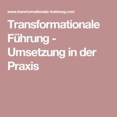 Transformationale Führung - Umsetzung in der Praxis