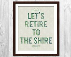 Let's Retire To The Shire - The Hobbit or Lord of the Rings Poster 8x10 on Etsy, $16.00
