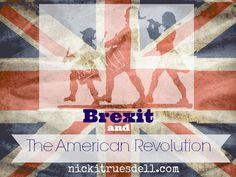 The similarities between  Brexit and the American Revolution