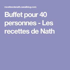 Buffet pour 40 personnes - Les recettes de Nath