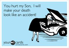 """*SONS....""""death"""" is a bit extreme, lol... but YES!...don't hurt, manipulate, use or belittle, and we'll get along just fine. ;)"""
